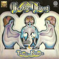gentle giant - three friends (1972)