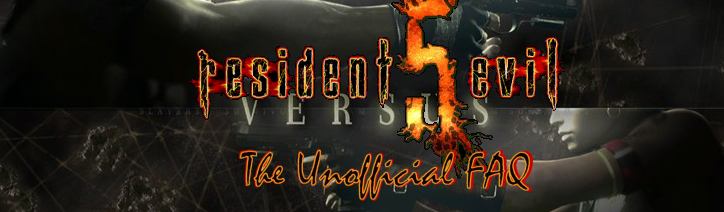 Resident Evil 5: Verus The Unofficial FAQ