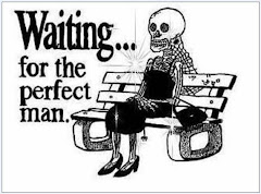 waiting for the perfect man.....