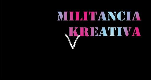 MILITANCIA KREATIVA