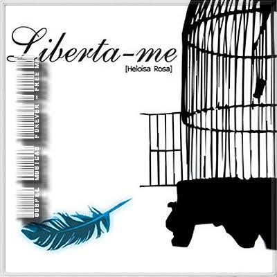 Heloisa Rosa – Liberta-me