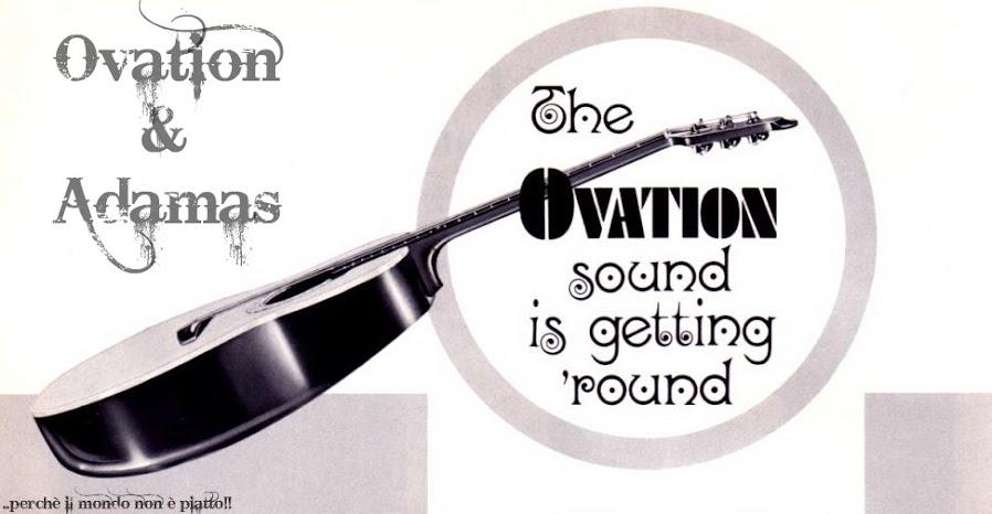 Ovation &  Adamas