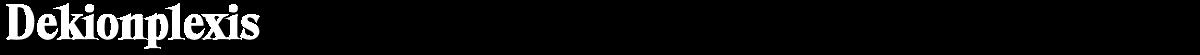 Dekionplexis