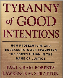 "TYRANNY of ""GOOD INTENTIONS"" by Prosecutors"