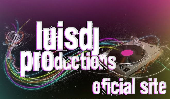 LUIS DJ PRODUCTIONS