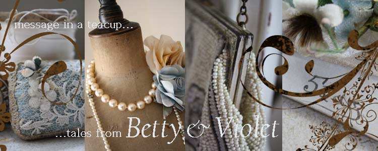 Betty & Violet ~ Message in a Teacup