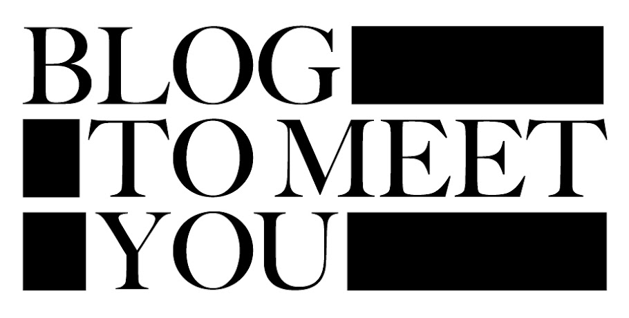 Blog to meet you