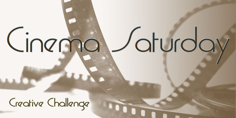 Cinema Saturday Creative Challenge