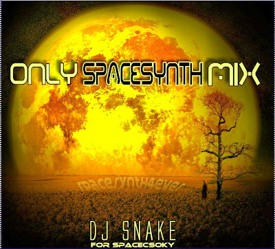 ONLY SPACESYNTH MIX  (BY DJ SNAKE)