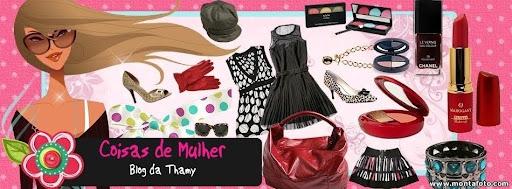 Coisas de Mulher ♥ Blog da Thamy