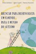 BRINCAR PARA DESENVOLVER: Um Caminho Para o Mundo do Autismo