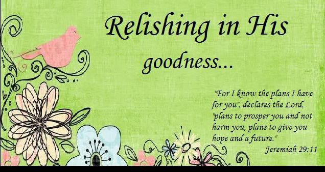 Relishing in His Goodness