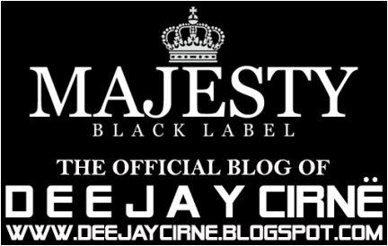 *MAJESTY - B L A C K   L A B E L* The Official Blog of  D E E J A Y CIRNË