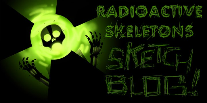 RADIOACTIVE SKELETONS!