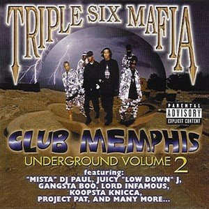 Three 6 Mafia - Vol. 2-club Memphis Underground