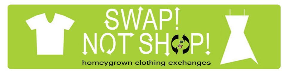Swap! Not Shop! Homeygrown Clothing Exchanges