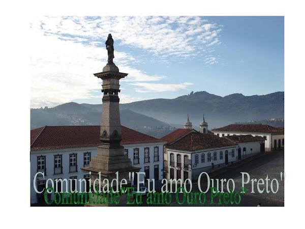 """Comunidade """"Eu amo Ouro Preto"""""""