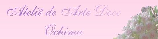 Ateliê de Arte Doce - Ochima