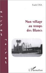 Mon Village Au Temps Des Blancs