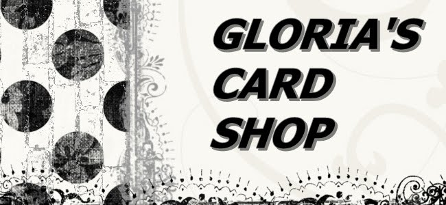 GLORIA'S GREETINGS ~~ CARD SHOP
