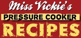Miss Vickie's Pressure Cooker