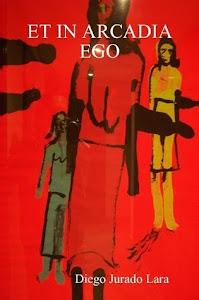 Et in arcadia ego (Fracasados, estigmatizados, renegados y otras raleas)