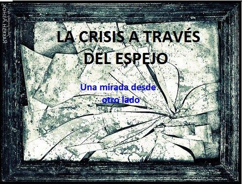 La crisis a través del espejo