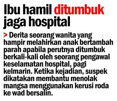 Ibu Hamil Di Tumbuk Jaga Hospital!