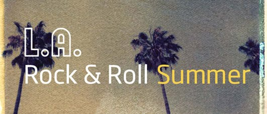 Los Angeles Rock & Roll summer
