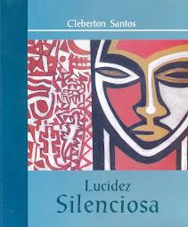 Lucidez silenciosa - Cleberton Santos