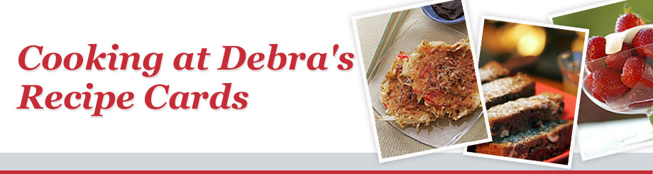 Cooking at Debra's Recipe Cards