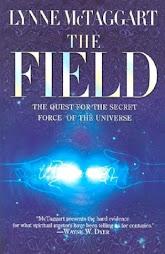 """""""THE FIELD"""" - """"El Campo / En busca de la fuerza secreta que mueve el Universo"""", de Lynne Mc Taggart"""