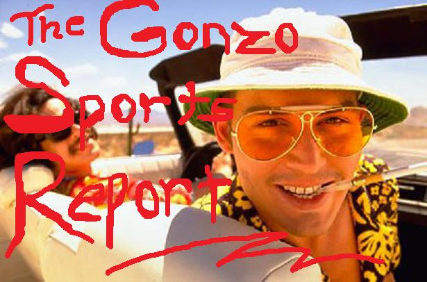 The Gonzo Sports Report