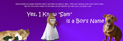 "Yes, I know ""Sam"" is a boy's Name"