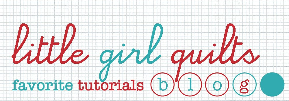 little girl quilts' favorite tutorials