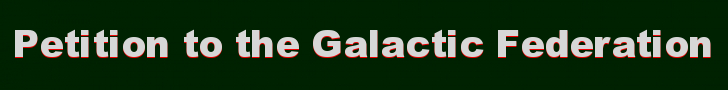 PETITION TO THE GALACTIC FEDERATION