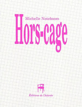 Hors-Cage / Uncaged by Michelle Noteboom, trad. by Frédéric Forte (Attente, 2010)