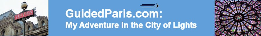 GuidedParis.com: My Adventure in the City of Lights