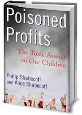 Poisoned Profits: The Toxic Assult on Our Children