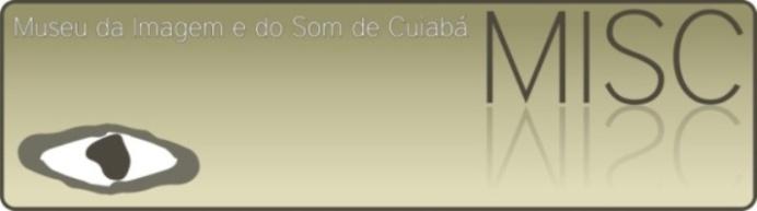 Museu de Imagem e Som de Cuiabá - MISC
