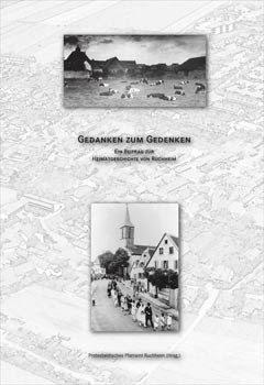 Gedanken zum Gedenken. Ein Beitrag zur Heimatgeschichte von Ruchheim