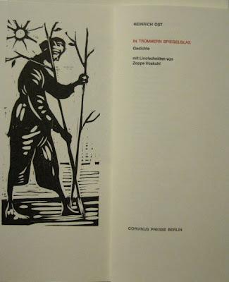 Heinrich Ost, IN TRÜMMERN SPIEGELGLAS, Gedichte, Frontispiz und Umschlag: Zoppe Voskuhl, signiert und numeriert. ISBN 978-3-91072-68-5