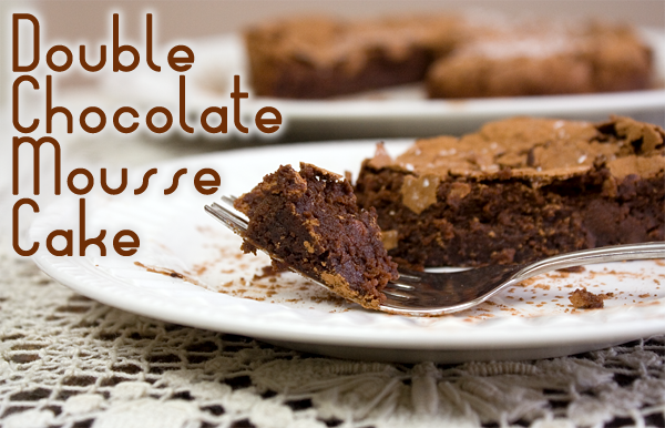 Recipe Double Chocolate Mousse Cake for French Fridays with Dorie by ...