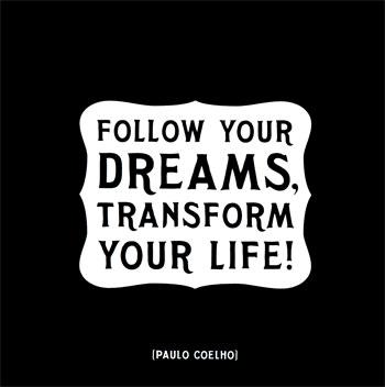 Jogo da Imagem do Google - Página 4 Follow-your-dreams-by-Paulo-Coelho