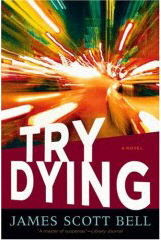 Try Dying by James Scott Bell
