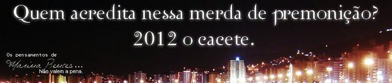 2012 O Cacete.