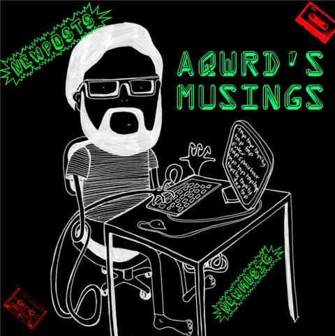 Aqwrd Musings
