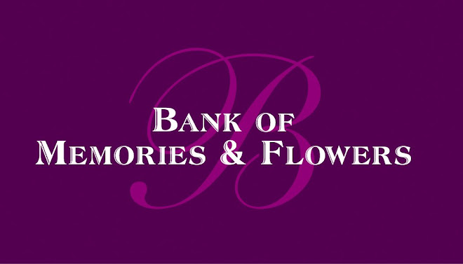 Bank of Memories & Flowers