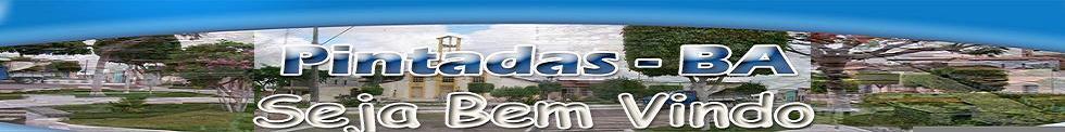 EDUCAÇÃO - CULTURA - SAÚDE - PINTADAS-BA