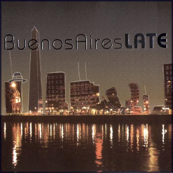 Buenos Aires Late FLAC Electrotango Varios Artists